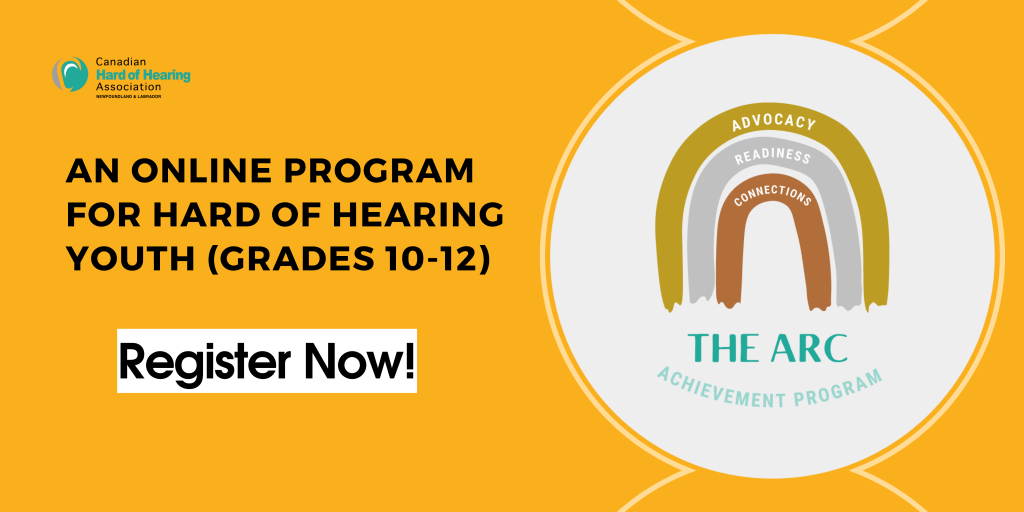 """This image has an orange background, with the CHHA-NL logo in the top left corner, text in the middle of the graphic stating """"An online program for hard of hearing youth (grades 10-12), register now!"""" and the ARC Achievement Program Logo (a drawn rainbow shape with gold, silver, and bronze coloring) on the right"""