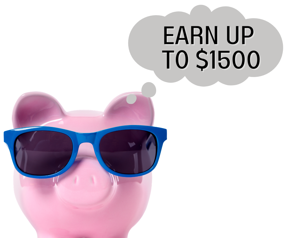 """A photo with a white background and a pink piggy bank wearing blue sunglasses. There is a thought bubble stating """"earn up to $1500."""""""